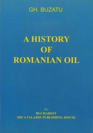 history of romanian oil vol. I