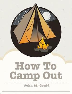 How To Camp Out af John M. Gould