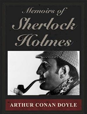 Memoirs of Sherlock Holmes af Arthur Conan Doyle
