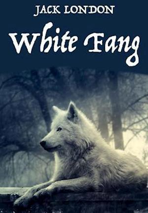 White Fang af Jack London
