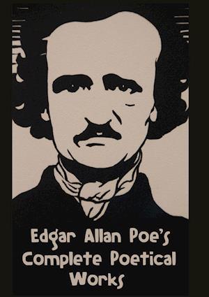 Bog, hæftet Edgar Allan Poe's Complete Poetical Works af Edgar Allan Poe