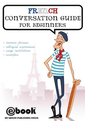 Bog, paperback French Conversation Guide for Beginners af Publishing House My Ebook