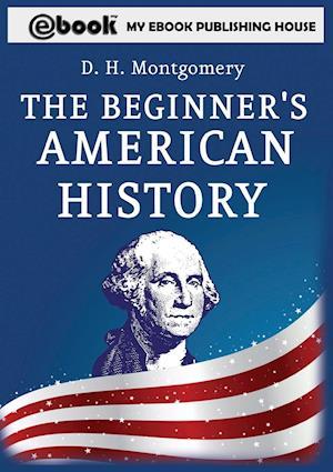 Bog, hæftet The Beginner's American History af D. H. Montgomery