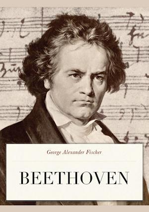 Bog, hæftet Beethoven af George Alexander Fischer