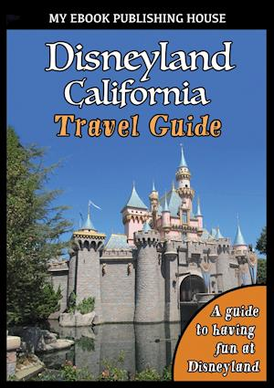 Bog, paperback Disneyland California Travel Guide af Publishing House My Ebook