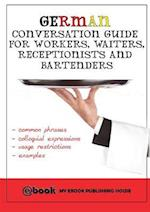 German Conversation Guide for Workers, Waiters, Receptionists and Bartenders