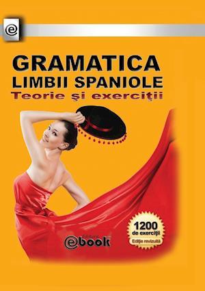 Bog, paperback Gramatica Limbii Spaniole - Teorie Si Exercitii af Constantin Olaru