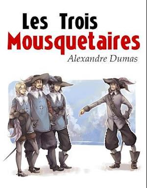 Les Trois Mousquetaires af Alexandre Dumas