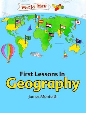 First Lessons In Geography af James Monteith