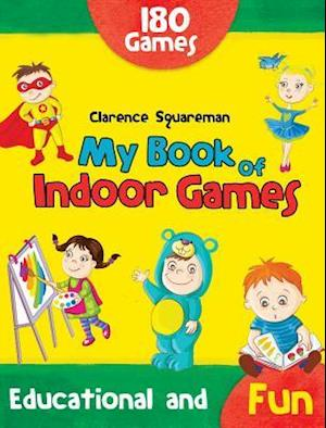 My Book of Indoor Games af Clarence Squareman