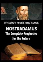 Nostradamus - The Complete Prophecies for the Future
