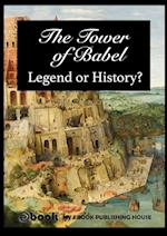 The Tower of Babel - Legend or History?