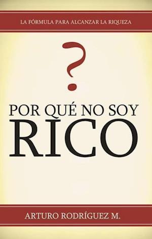 Por Que No Soy Rico?