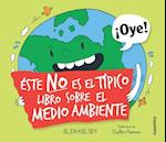 Este no es el típico libro sobre el medio ambiente / Not Your Typical Book about the Environment
