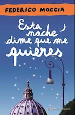 Esta noche dime que me quieres / Tonight I Want You to Tell Me I Love You
