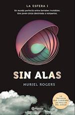 Sin alas / Without wings (La esfera The Sphere)