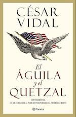 El Aguila y El Quetzal
