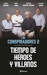 Tiempo de Heroes y Villanos, Los Conspiradores 2