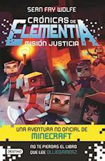 Cronicas de Elementia 1. Mision Justicia