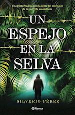 Un espejo en la selva/ A Mirror in the Jungle