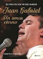 Juan Gabriel. Un Amor Eterno