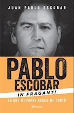 Pablo Escobar in Fraganti