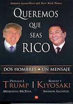 Queremos Que Seas Rico af Donald Trump, Robert Kiyosaki