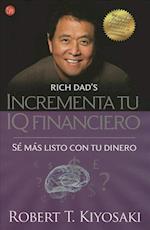 Incrementa Tu IQ Fincanciero af Robert Kiyosaki