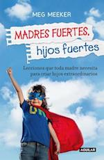 Madres fuertes, hijos fuertes / Strong Mothers, Strong Sons
