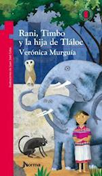 Rani, Timbo y la hija de Tlaloc / Rani, Timbo and the daughter of Tlaloc af Veronica Murguia