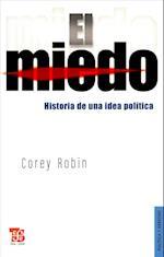 El Miedo. Historia de Una Idea Politica (Politica Y Derecho)