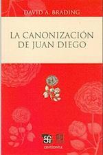La Canonizacion de Juan Diego = The Canonization of Juan Diego