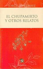 El Chupamirto y Otros Relatos = The Hummingbird and Other Stories af Jorge Lopez Paez