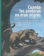 Cuando las Panteras No Eran Negras = When Panters Were Not Black