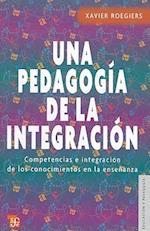 Una Pedagogia de la Integracion (Seccion De Obras De Educacion Y Pedagogia)