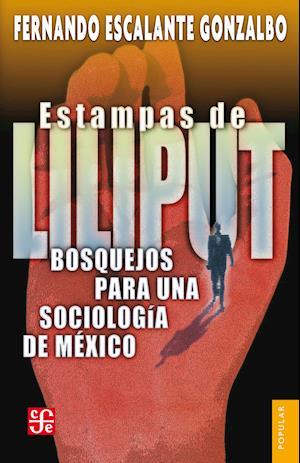 Estampas de Liliput af Fernando Escalante Gonzalbo
