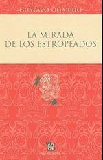 La Mirada de los Estropeados = The Look of the Damaged (Centzontle Paperback)