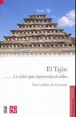 El Tajin. La Urbe Que Representa Al Orbe (Fideicomiso Historia De Las Americas)