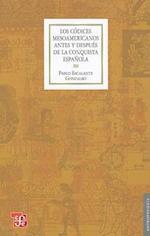 Los Codices Mesoamericanos Antes y Despues de la Conquista Espanola (Seccion de obras de antropologia)