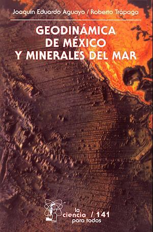 Geodinamica de Mexico y minerales del mar