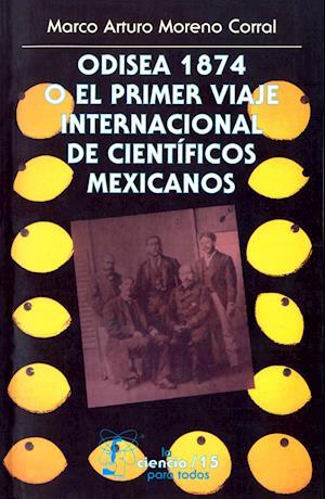 Odisea 1874 o el primer viaje internacional de científicos mexicanos
