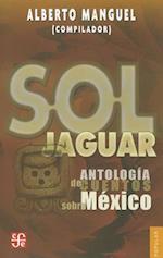 Sol Jaguar (Coleccion Popular Fondo de Cultura Economica, nr. 701)