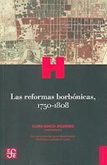 Las Reformas Borbonicas, 1750-1808 (Historia)