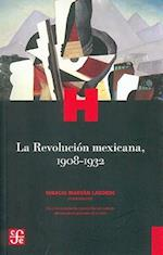 La Revolucion Mexicana, 1908-1932 = The Mexican Revolution 1908-1932 (Seccion De Obras De Historia)