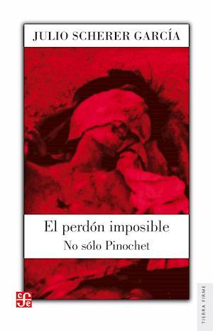 El perdón imposible af Julio Scherer Garcia