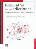 Psiquiatr-A de Las Adicciones. (Biblioteca De La Salud)
