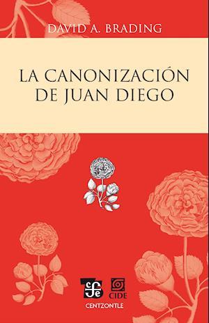 La canonización de Juan Diego af David A. Brading