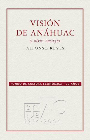 Visión de Anáhuac y otros ensayos