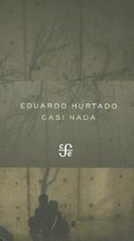 Casi nada af Eduardo Hurtado