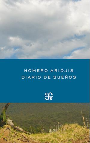 Diario de sueños af Homero Aridjis